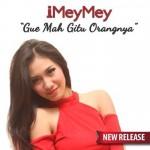 iMeyMey, Pelantun Lagu ''Gua Mah Gitu Orangnya'' - (c)imeymey_